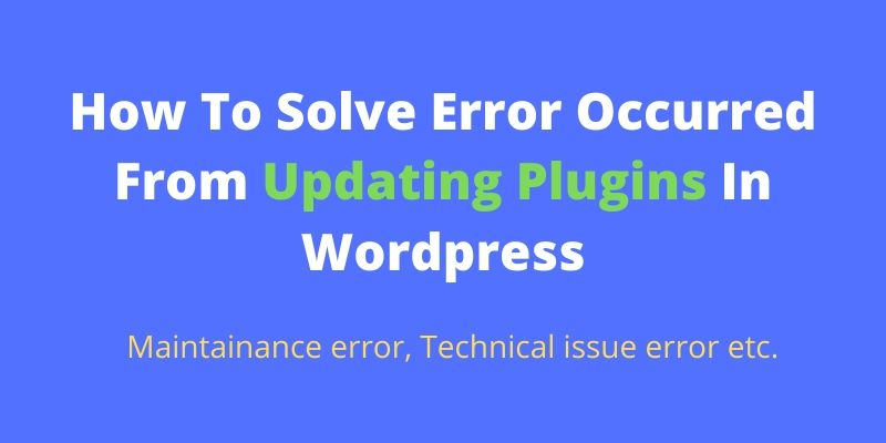 How To Solve Error Occurred From Updating Plugins In Wordpress