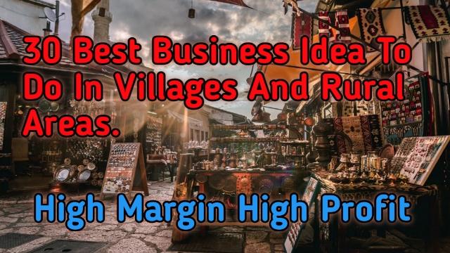30 Best Business Ideas In Villages