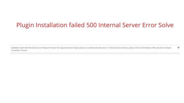 Plugin Installation failed 500 Internal Server Error Solve